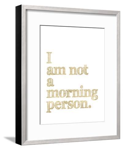 I Am Not Morning Person Golden White-Amy Brinkman-Framed Art Print