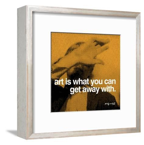 Art is what you can get away with--Framed Art Print