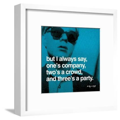 But I always say, one's company, two's a crowd, and three's a party--Framed Art Print