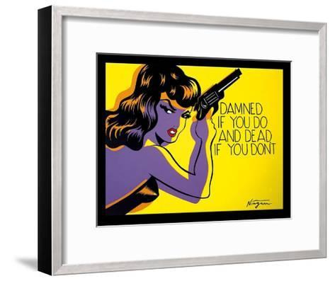 Damned if you do, and Dead if you don?t-Niagara Detroit-Framed Art Print