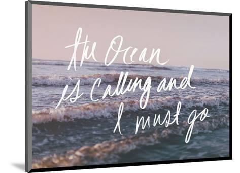 The Ocean Is Calling And I Must Go-Leah Flores-Mounted Art Print