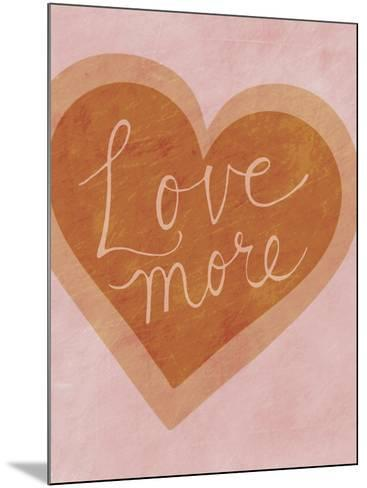 Love More-Lottie Fontaine-Mounted Giclee Print