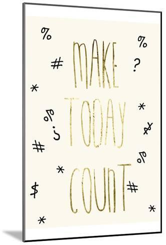 Make Today Count-Sheldon Lewis-Mounted Art Print