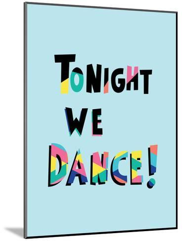 Tonight We Dance-Ashlee Rae-Mounted Art Print