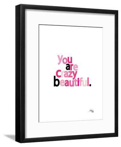 You Are Crazy Beautiful-Ashlee Rae-Framed Art Print