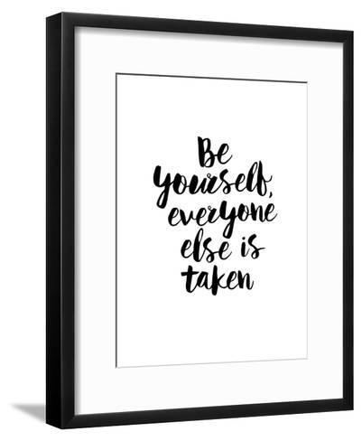 Be Yourself Everyone Else is Taken-Brett Wilson-Framed Art Print