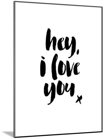 Hey I Love You-Brett Wilson-Mounted Art Print