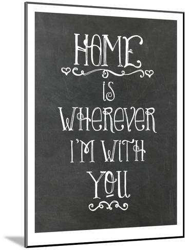 Home Is Wherever Chalkboard-Amy Brinkman-Mounted Art Print