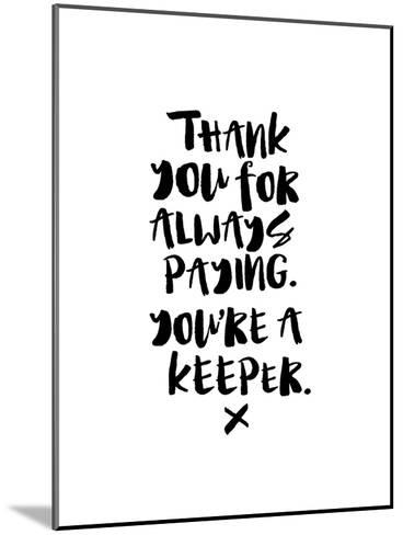 Thank You For Always Paying-Brett Wilson-Mounted Art Print