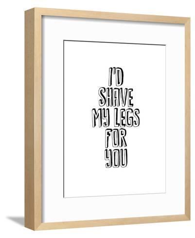 I'd Shave My Legs for You-Brett Wilson-Framed Art Print