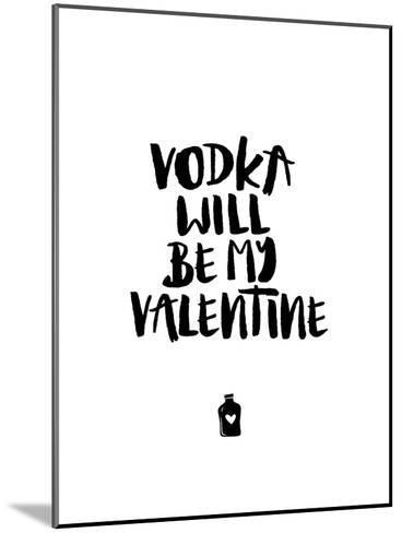 Vodka Will Be My Valentine-Brett Wilson-Mounted Art Print