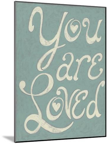 You Are Loved-Chariklia Zarris-Mounted Art Print