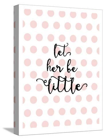 Let Her Be Little Polkadots Pink-Amy Brinkman-Stretched Canvas Print