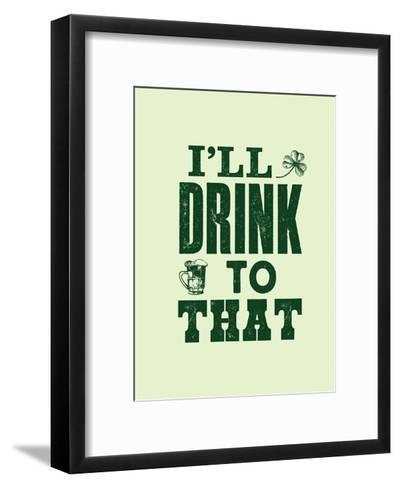 I'll Drink to That-Brett Wilson-Framed Art Print
