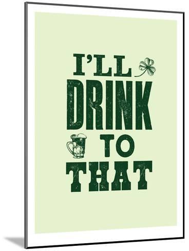 I'll Drink to That-Brett Wilson-Mounted Art Print