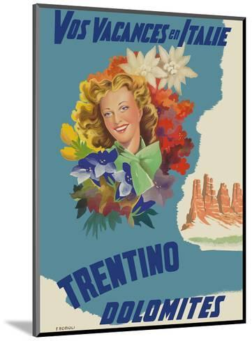 Trentino, Italy - Dolomites Mountain Range - Vos Vacances en Italie (Your Holidays in Italy)-Filippo Romoli-Mounted Art Print
