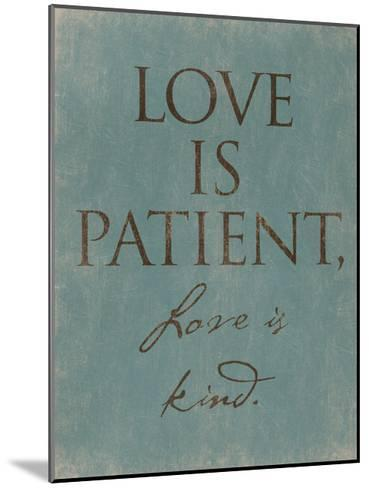 Love Is Patient-Jace Grey-Mounted Art Print