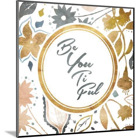 Be You-Jace Grey-Mounted Art Print
