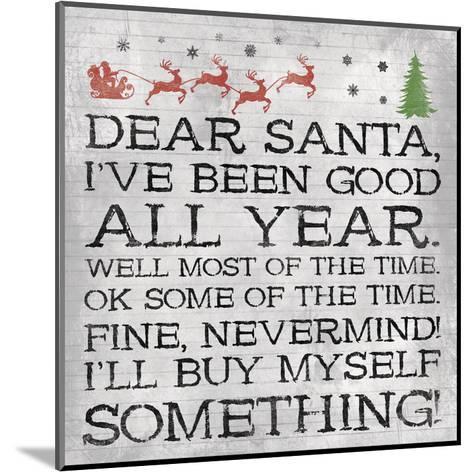 Dear Santa Nevermind Note-Jace Grey-Mounted Art Print