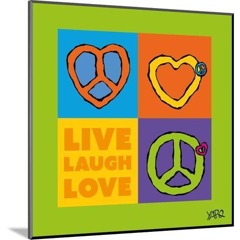 Live Laugh Love-Yaro-Mounted Art Print