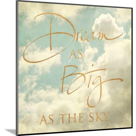 Dream as Big as the Sky (gold foil)-Sarah Gardner-Mounted Art Print