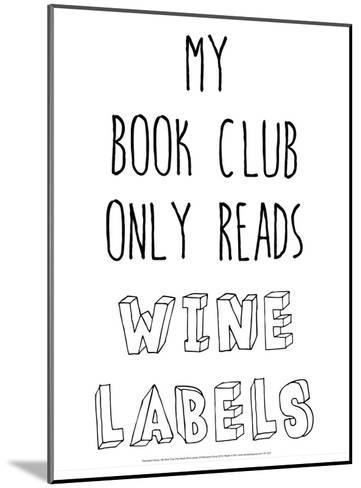 My Book Club Only Reads Wine Labels-Retrospect Group-Mounted Art Print