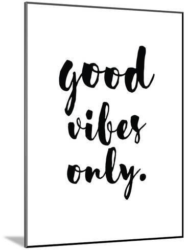 Good Vibes Only-Pop Monica-Mounted Art Print