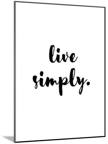 Live Simply-Pop Monica-Mounted Art Print