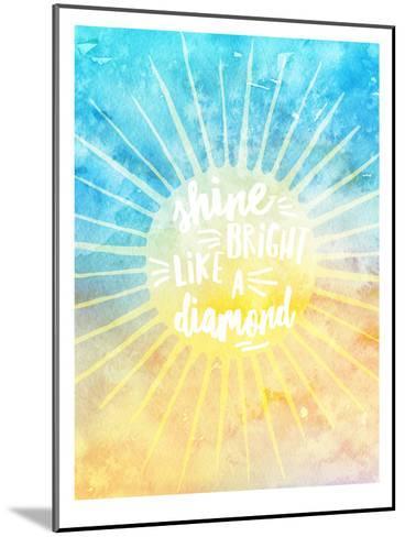 Shine Bright Like A Diamond-Amy Brinkman-Mounted Art Print