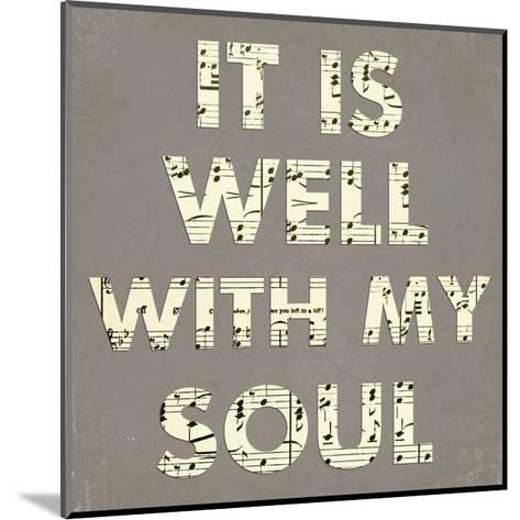 It Is Well With My Soul - Gray-Veruca Salt-Mounted Art Print
