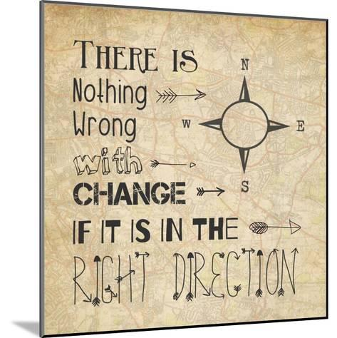There Is Nothing Wrong With Change-Veruca Salt-Mounted Art Print