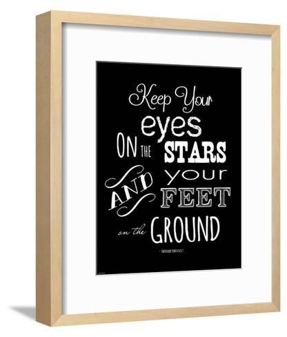 Keep Your Eyes On the Stars - Theodore Roosevelt-Veruca Salt-Framed Art Print