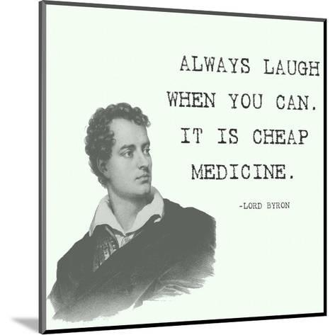 Laugh When You Can Quote-Veruca Salt-Mounted Art Print