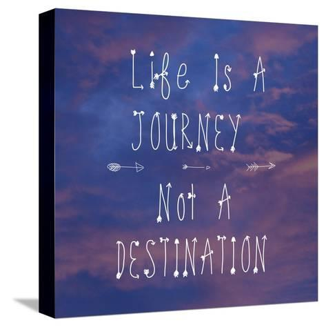 Life Is a Journey-Veruca Salt-Stretched Canvas Print