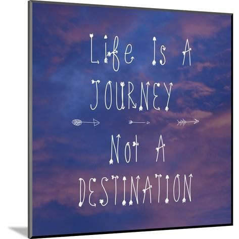 Life Is a Journey-Veruca Salt-Mounted Art Print