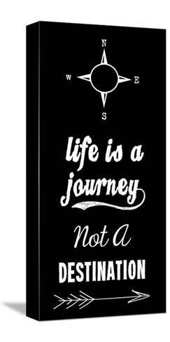 Life Is A Journey Not A Destination black-Veruca Salt-Stretched Canvas Print
