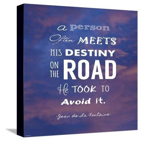 A Person Often Meets His Destiny-Veruca Salt-Stretched Canvas Print