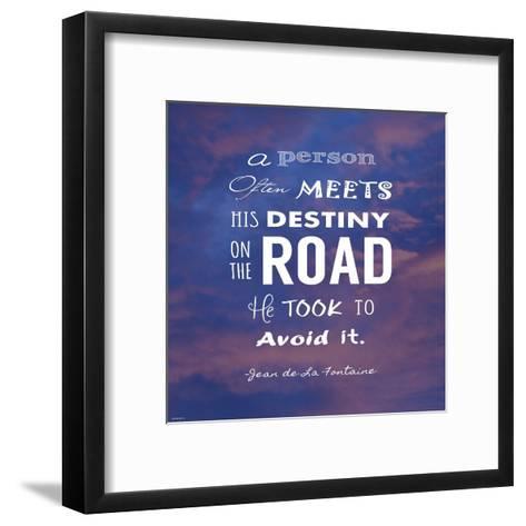 A Person Often Meets His Destiny-Veruca Salt-Framed Art Print