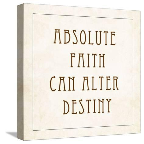 Absolute Faith Can Alter Destiny-Veruca Salt-Stretched Canvas Print