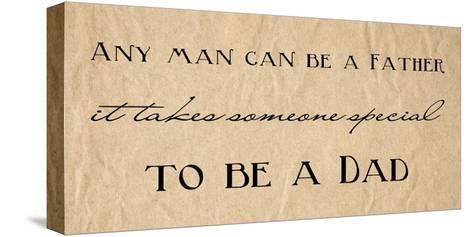 Any Man Can Be A Father Quote-Veruca Salt-Stretched Canvas Print