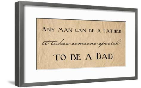 Any Man Can Be A Father Quote-Veruca Salt-Framed Art Print