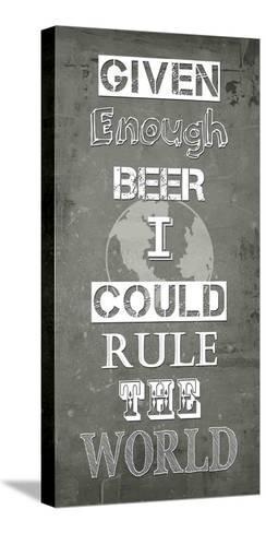 Given Enough Beer-Veruca Salt-Stretched Canvas Print