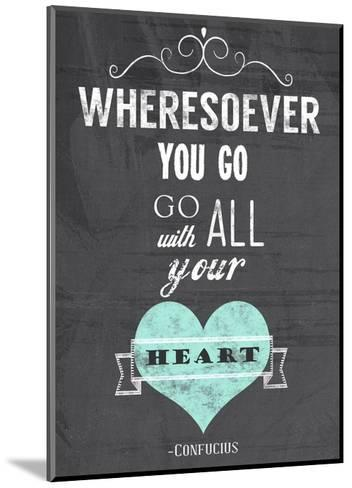 Go With All Your Heart-Veruca Salt-Mounted Art Print
