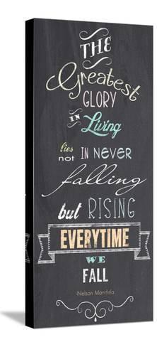 The Greatest Glory - Nelson Mandela Quote-Veruca Salt-Stretched Canvas Print