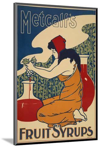 Metcalf's Fruit Syrups--Mounted Art Print