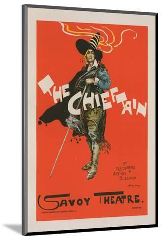 The Chieftain - Savoy Theatre-Dudley Hardy-Mounted Art Print
