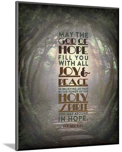 Romans 15:13 Abound in Hope (Forest)-Inspire Me-Mounted Art Print