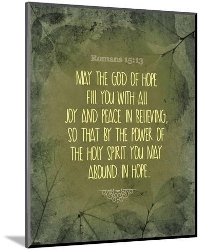 Romans 15:13 Abound in Hope (Green)-Inspire Me-Mounted Art Print
