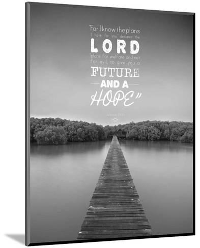 Jeremiah 29:11 For I know the Plans I have for You (Lake House Black & White)-Inspire Me-Mounted Art Print