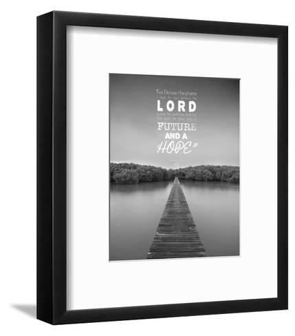 Jeremiah 29:11 For I know the Plans I have for You (Lake House Black & White)-Inspire Me-Framed Art Print